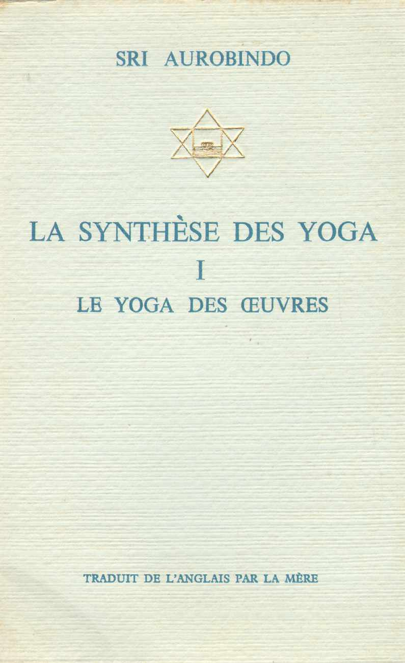 Image for LA SYNTHESE DES YOGA Le Yoga Des Oeuvres. Volume I