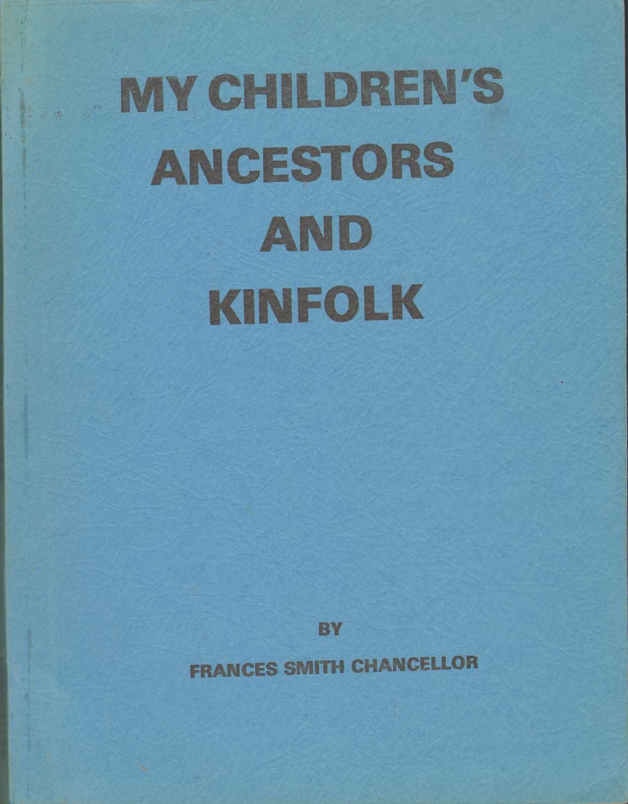 Image for MY CHILDREN'S ANCESTORS AND KINFOLK