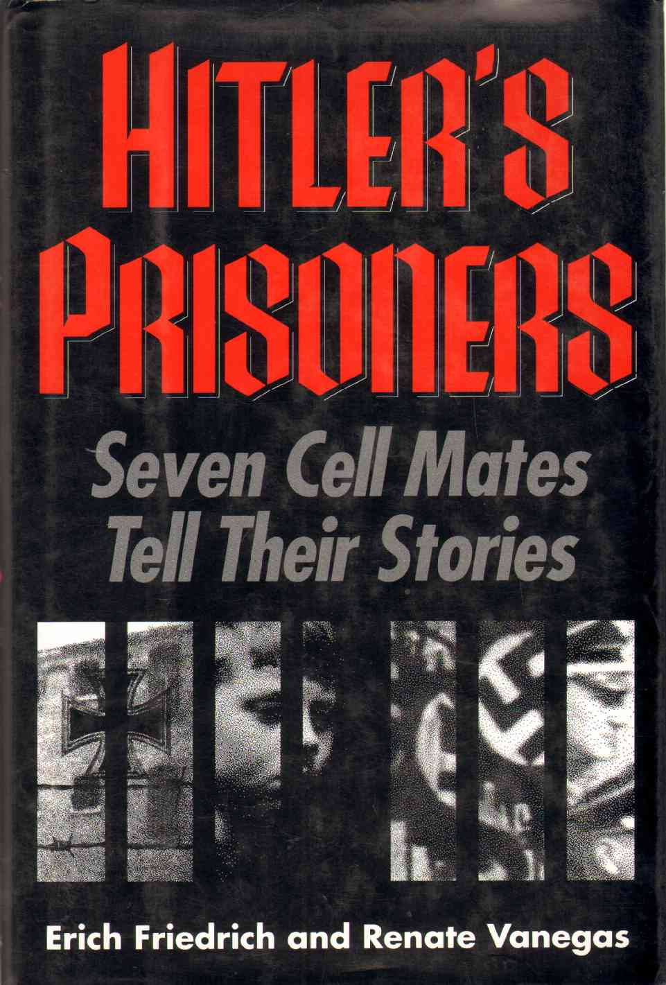 Image for HITLER'S PRISONERS Seven Cell Mates Tell Their Stories