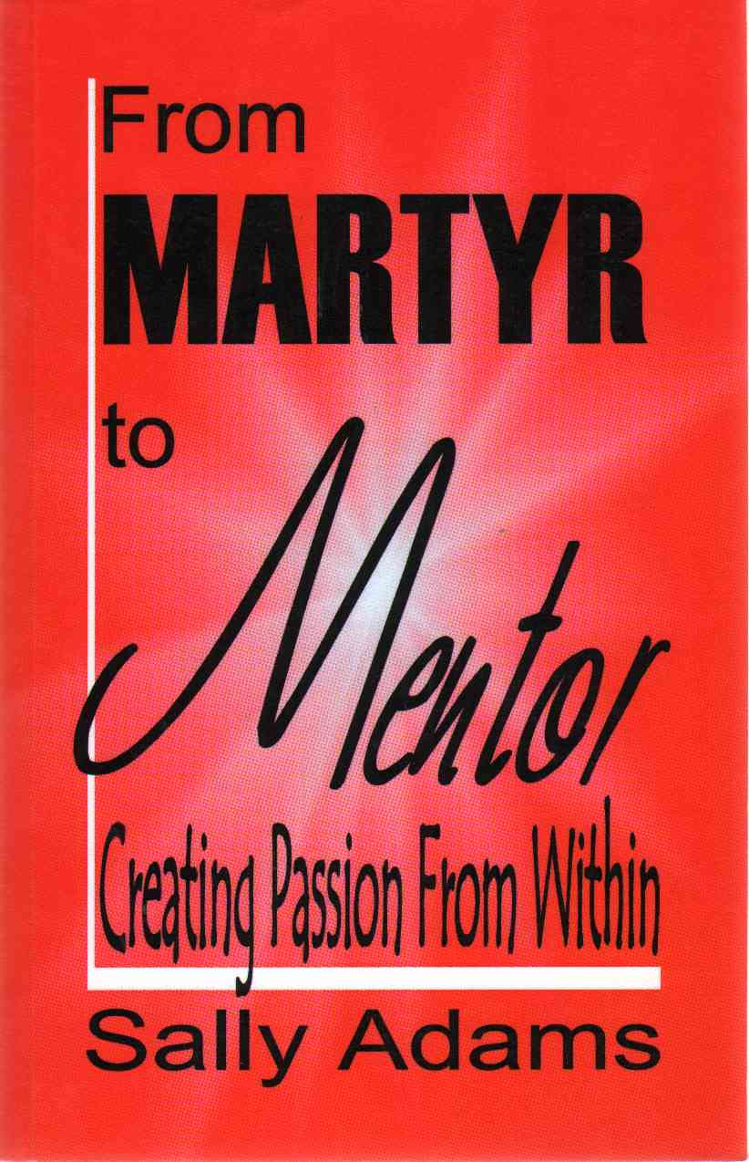 Image for FROM MARTYR TO MENTOR, Creating Passion from Within
