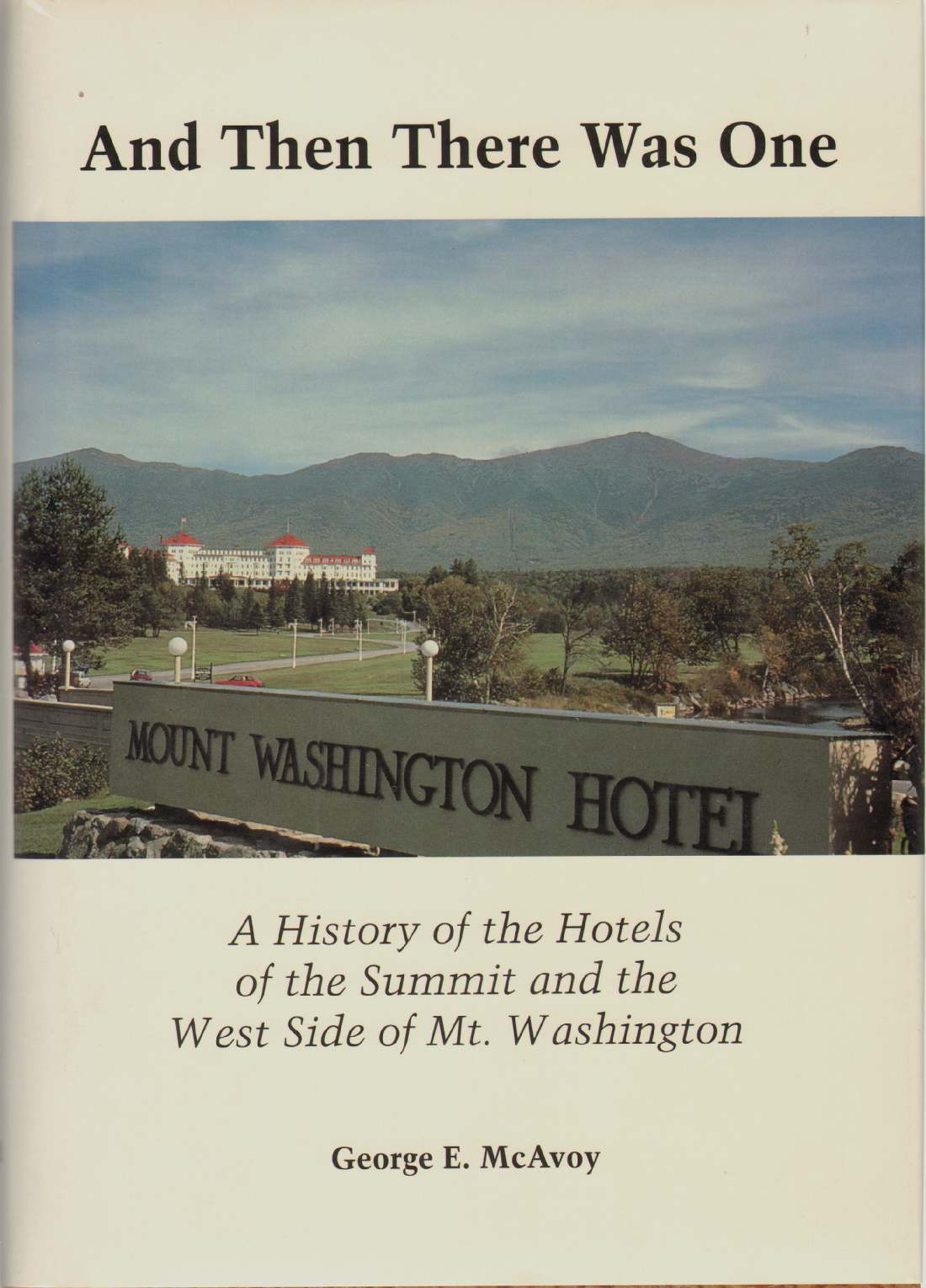 Image for AND THEN THERE WAS ONE A History of the Hotels of the Summit and the West Side of Mt. Washington