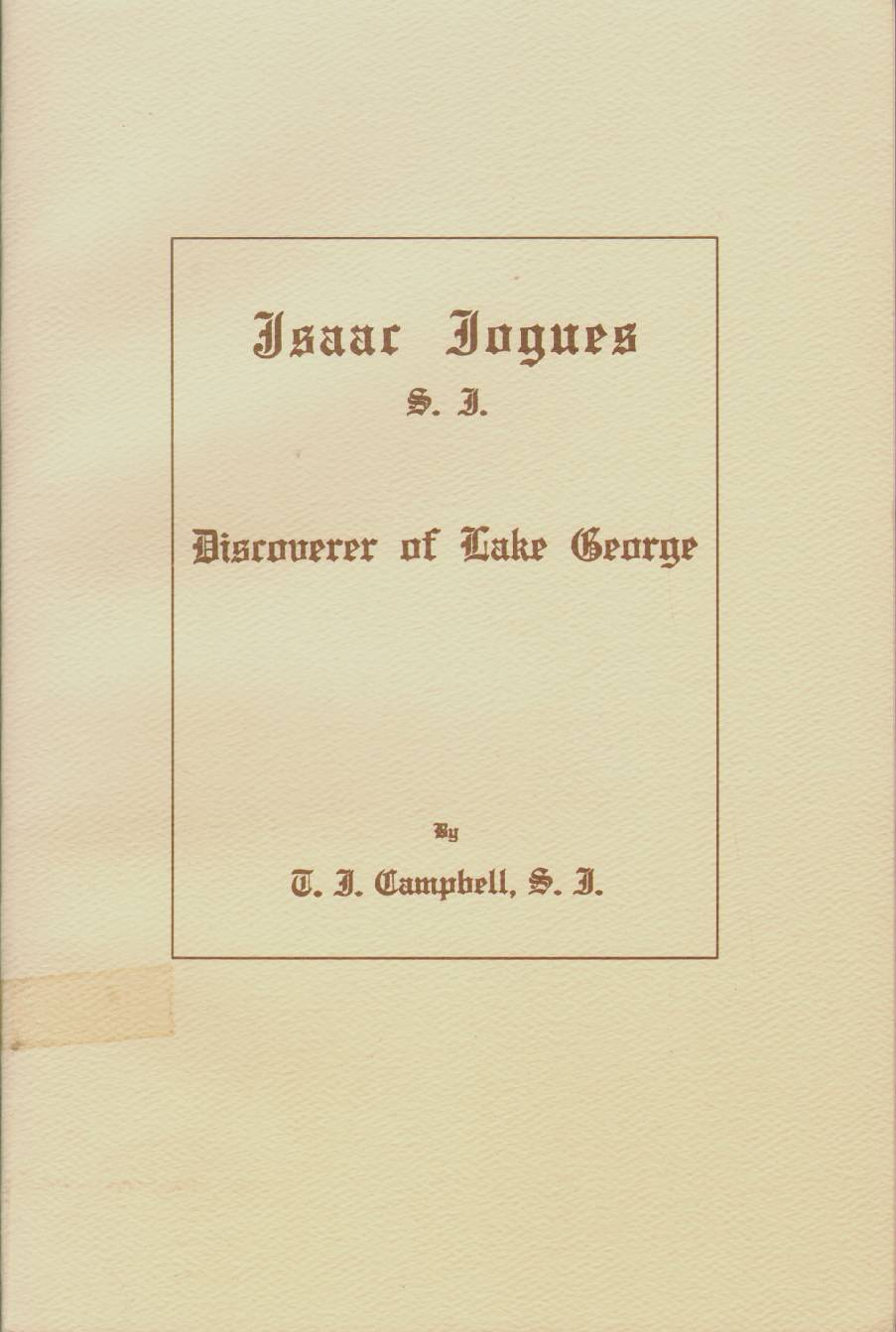 Image for ISAAC JOGUES, S.J. Discoverer of Lake George