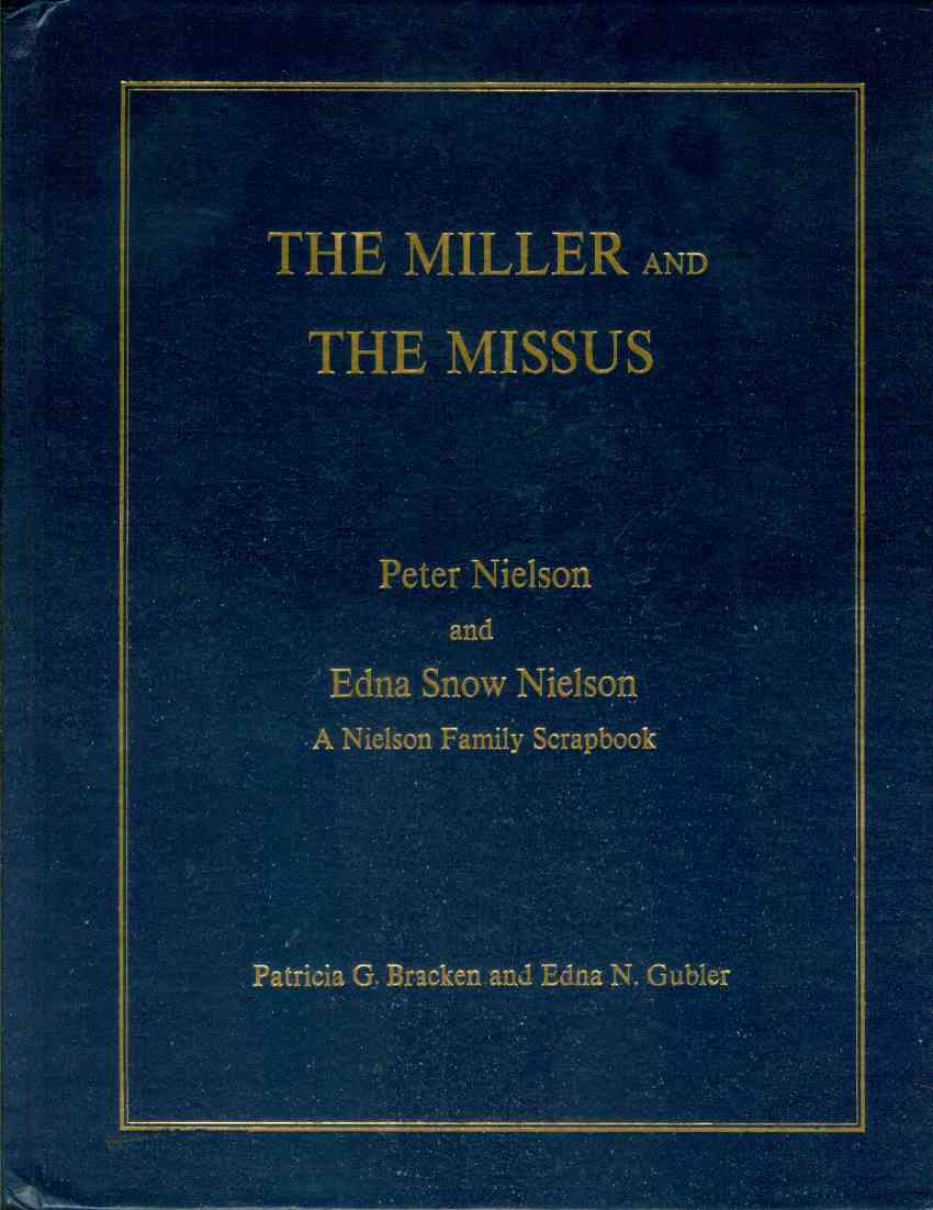 Image for THE MILLER AND THE MISSUS Peter Nielson and Edna Snow Nielson A Nielson Family Scrapbook
