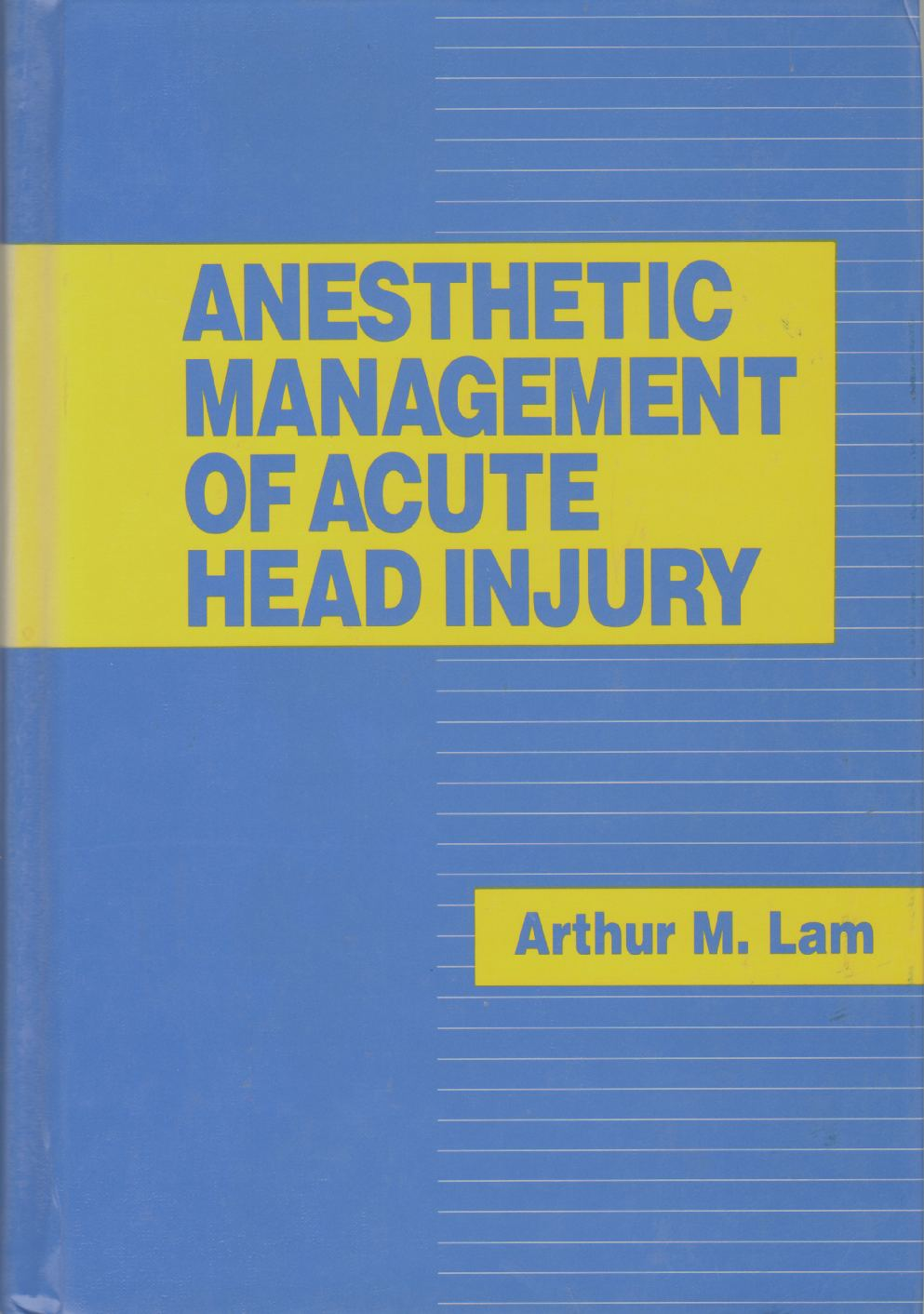 Image for ANESTHETIC MANAGEMENT OF ACUTE HEAD INJURY