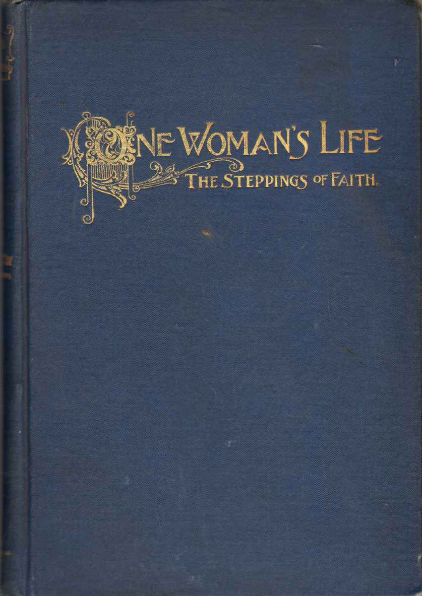 Image for ONE WOMAN'S LIFE The Stepping of Faith. Edna Gray's Story.