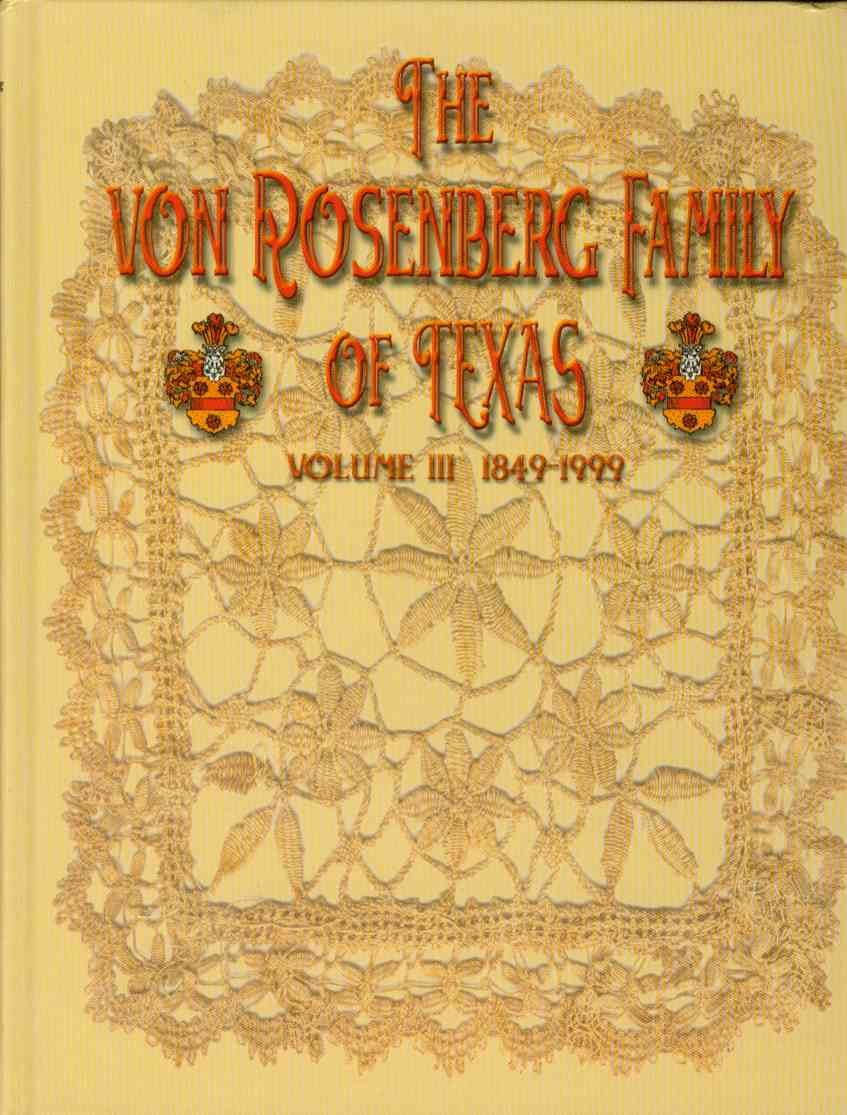 Image for THE VON ROSENBERG FAMILY OF TEXAS Volume III, 1849-1999