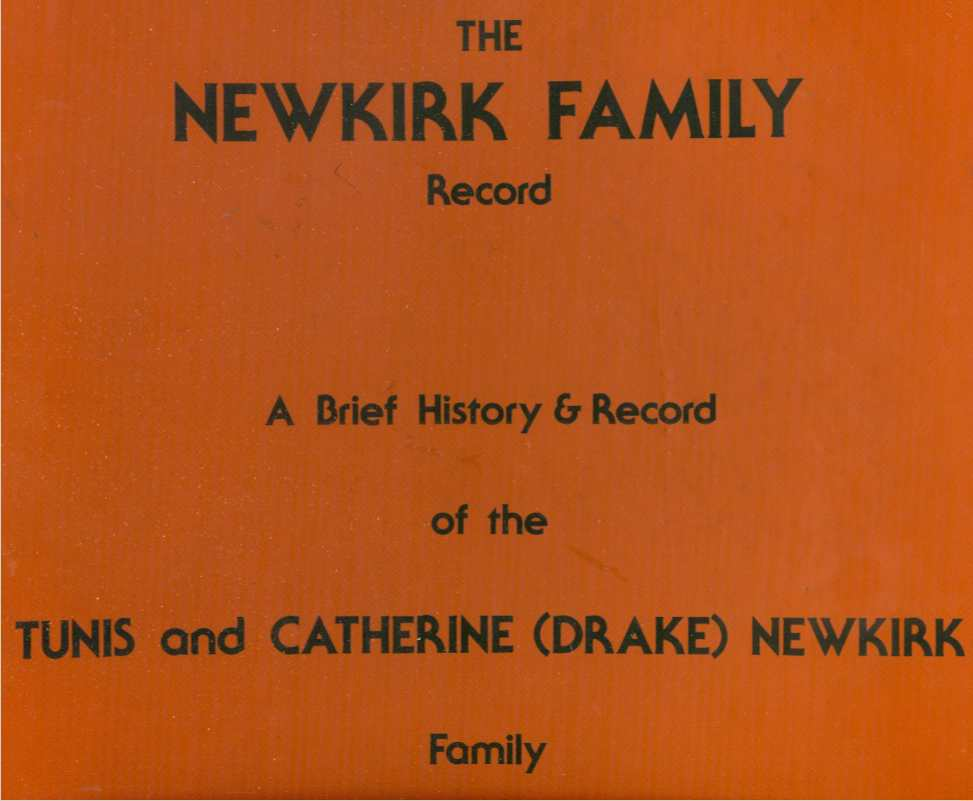 Image for NEWKIRK FAMILY RECORD A Brief History & Record of the Tunis and Catherine (Drake) Newkirk Family