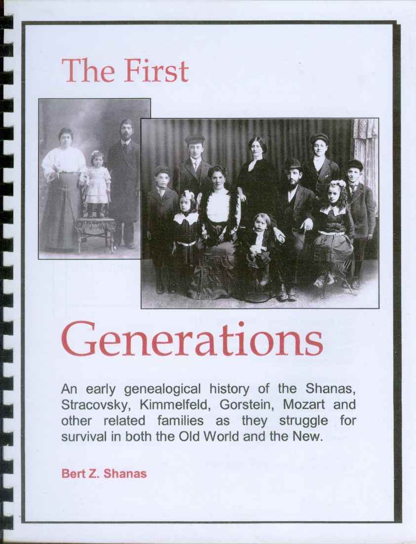Image for THE FIRST GENERATIONS The History and Genealogy of the Pioneering Shanas and Related Families - and Their Journey Into a New Life That Began One Century Ago, 1903-2003