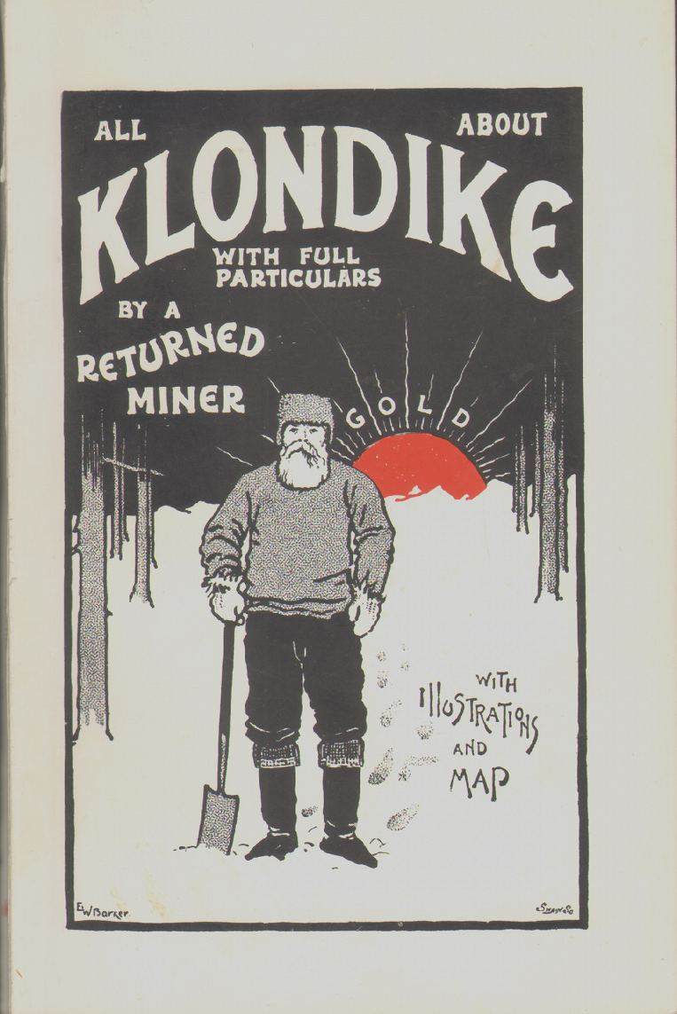 Image for ALL ABOUT KLONDIKE With Full Particulars, by a Returned Miner; the Goldfields Fully Described and Illustrated