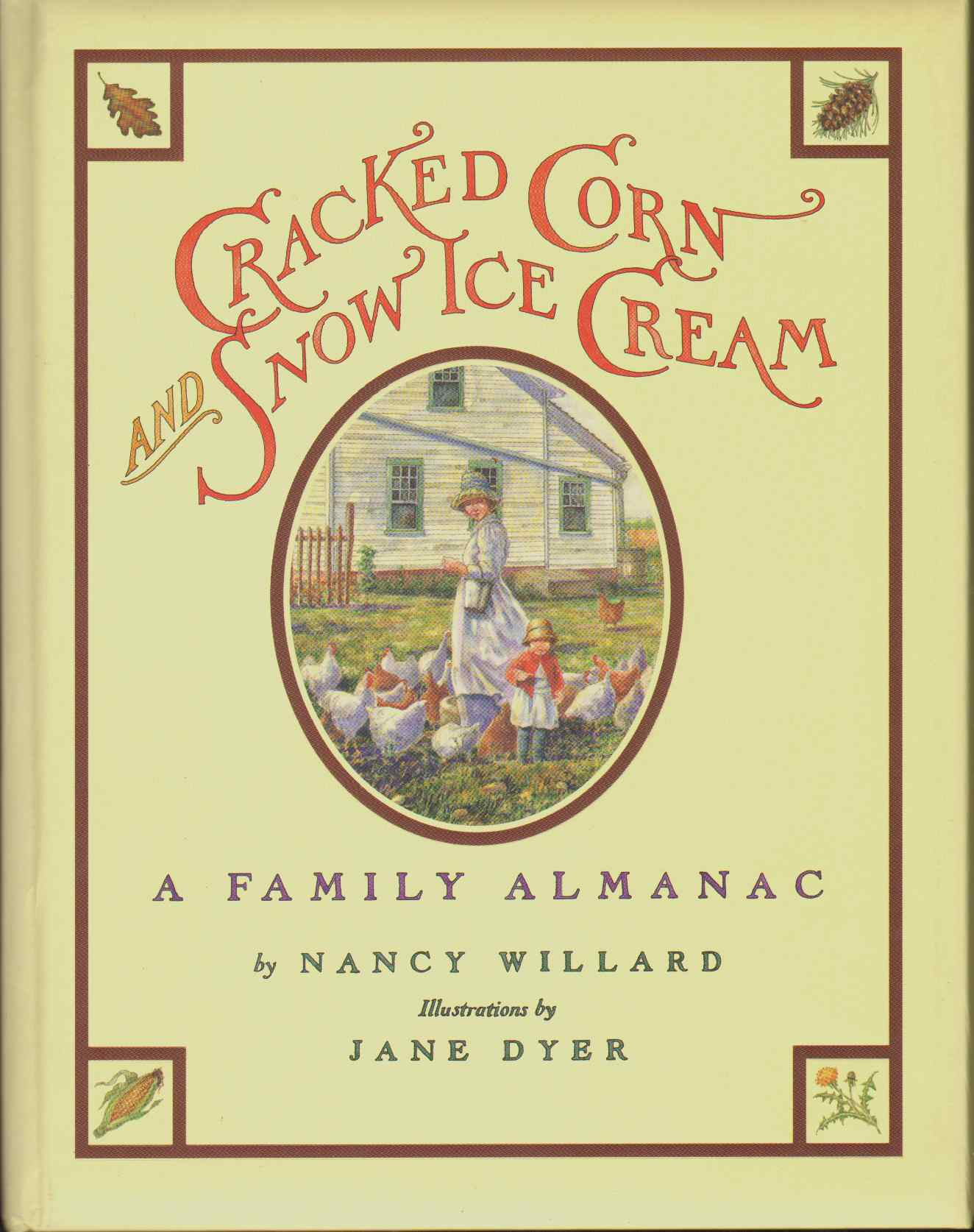 Image for CRACKED CORN AND SNOW ICE CREAM A Family Almanac