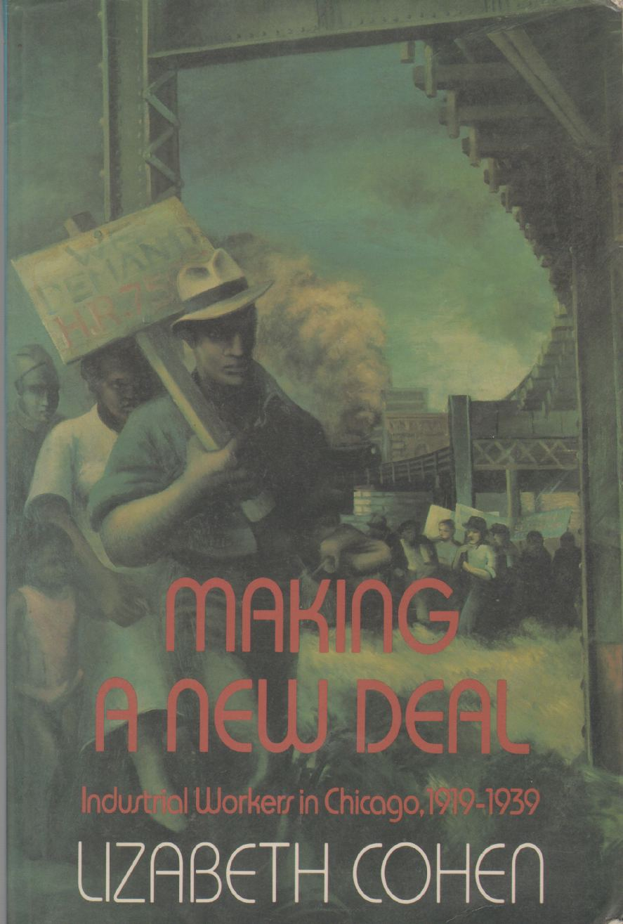 Image for MAKING A NEW DEAL Industrial Workers in Chicago, 1919-1939