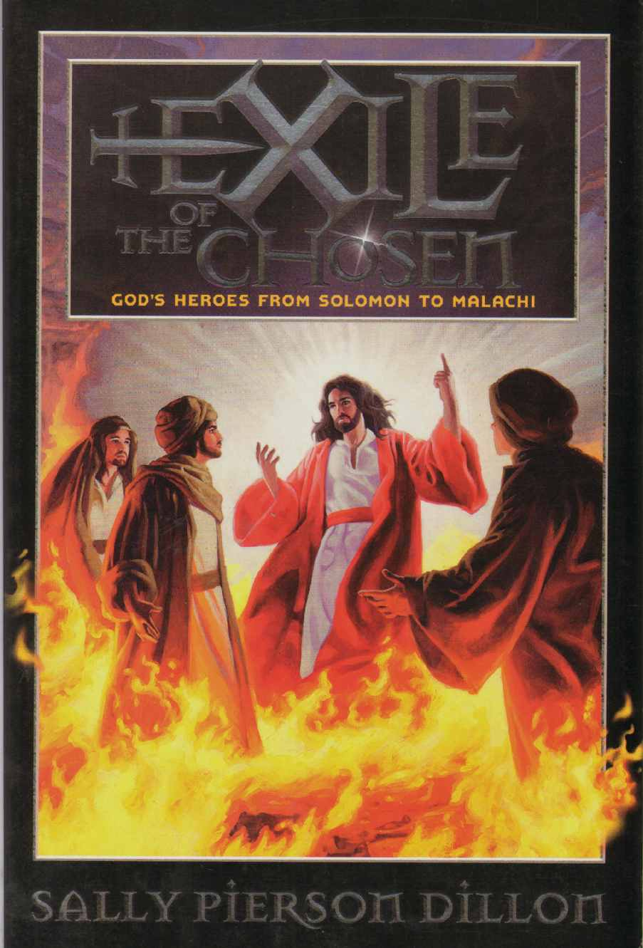 Image for EXILE OF THE CHOSEN God's Heroes from Solomon to Malachi