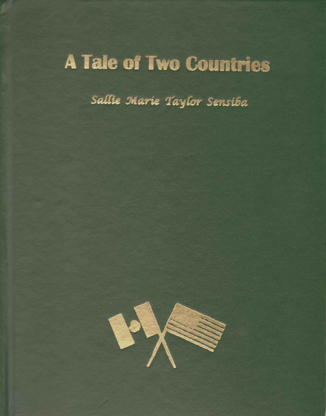 Image for A TALE OF TWO COUNTRIES The Taylors and Hardys...the Seasons of Our Lives...