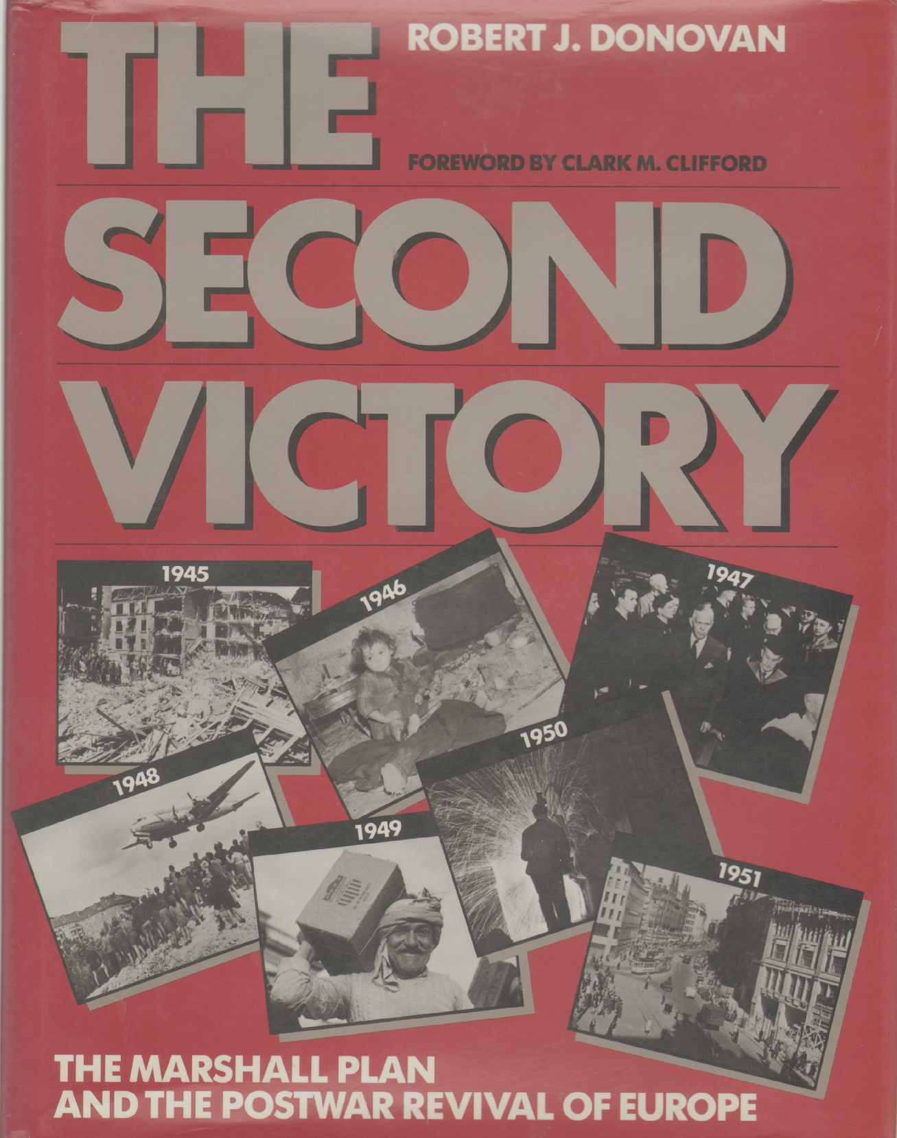 Image for THE SECOND VICTORY The Marshall Plan and the Postwar Revival of Europe