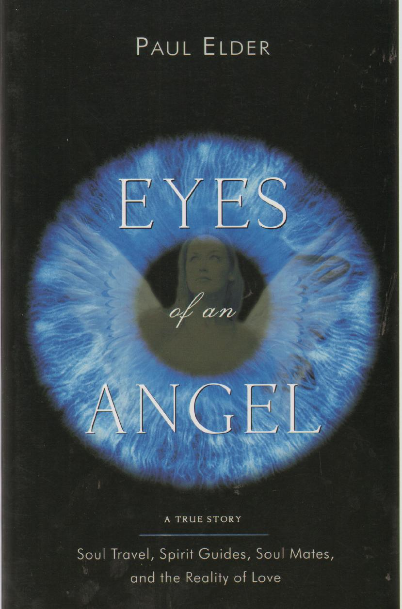 Image for EYES OF AN ANGEL Soul Travel, Spirit Guides, Soul Mates, and the Reality of Love