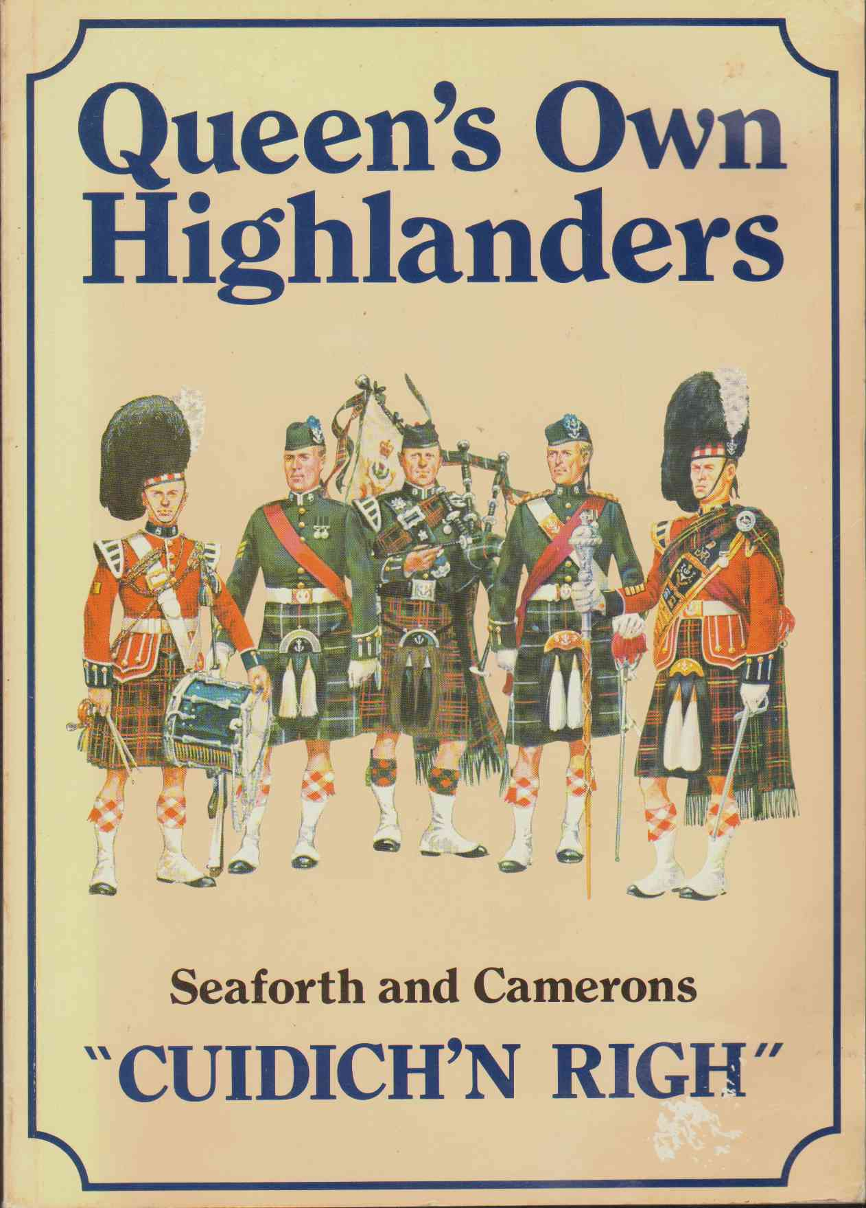 Image for CUIDICH N RIGH Queens Own Highlanders, Seaforth and Camerons