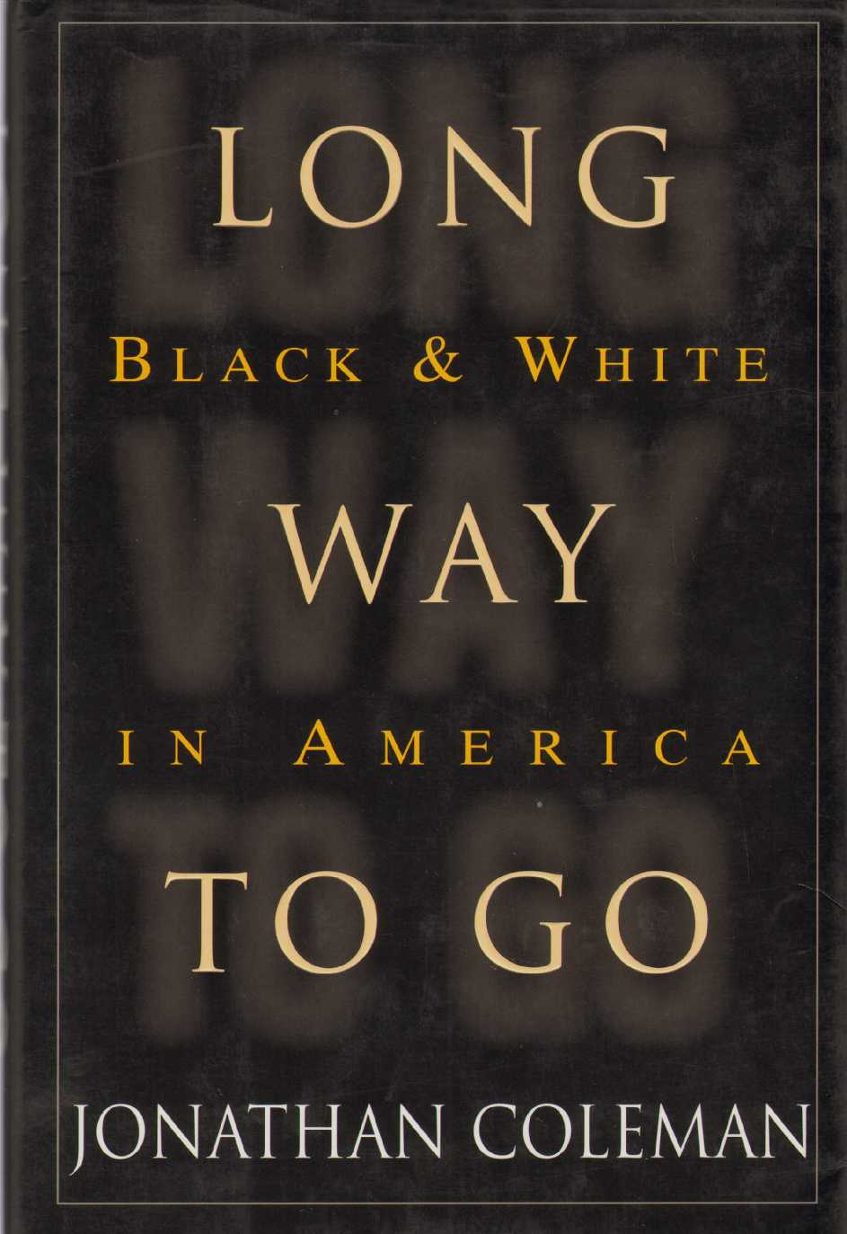 Image for LONG WAY TO GO Black and White in America
