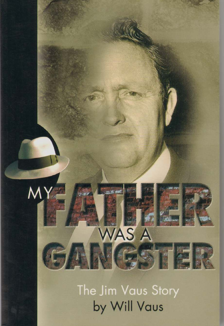 Image for MY FATHER WAS A GANGSTER The Jim Vaus Story