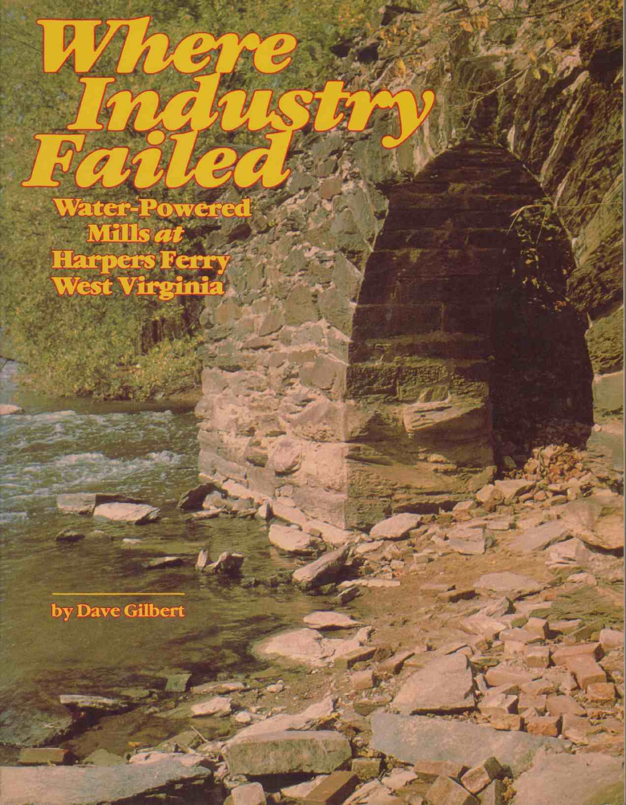 Image for WHERE INDUSTRY FAILED Water-Powered Mills At Harpers Ferry, West Virginia