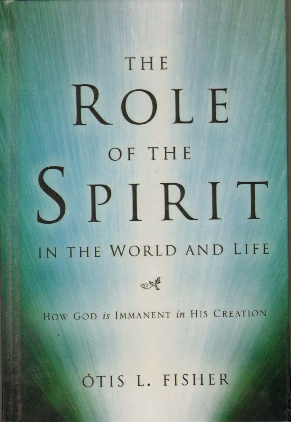Image for THE ROLE OF THE SPIRIT IN THE WORLD AND LIFE