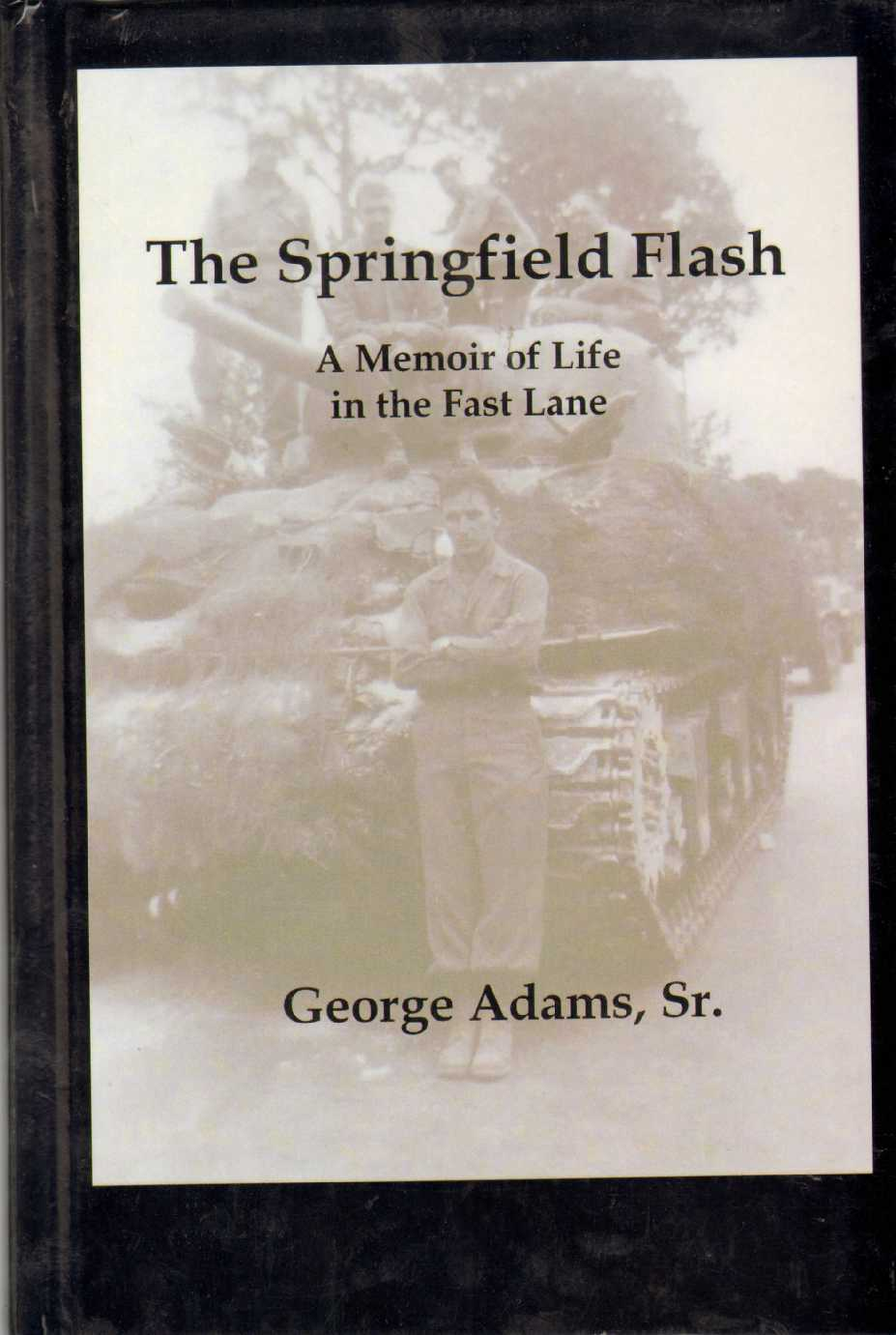 Image for THE SPRINGFIELD FLASH A Memoir of Life in the Fast Lane