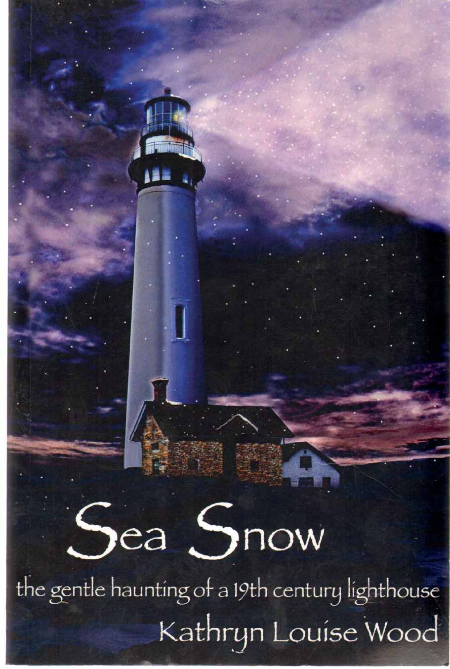 Image for SEA SNOW The Gentle Haunting of a 19th Century Lighthouse