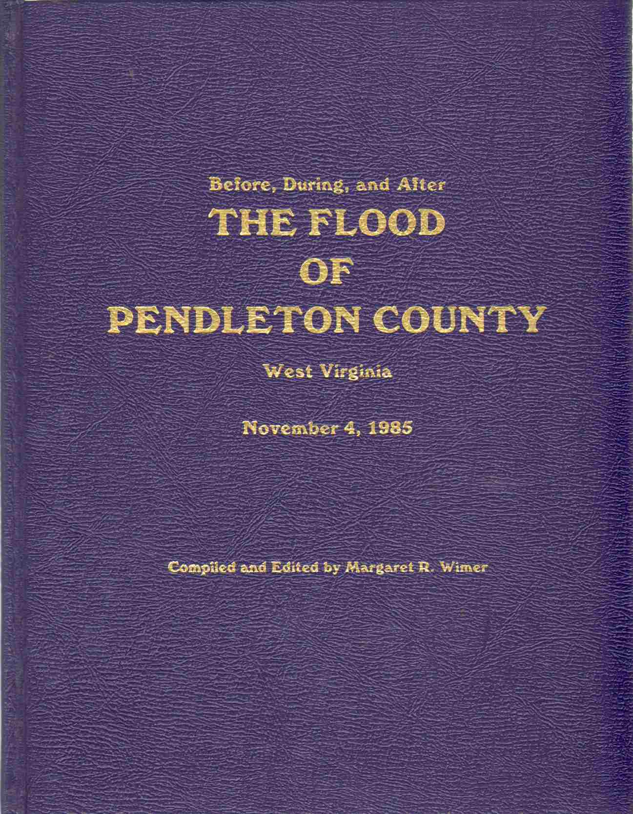 Image for BEFORE, DURING AND AFTER THE FLOOD OF PENDLETON COUNTY, WEST VIRGINIA, NOVEMBER 4, 1985