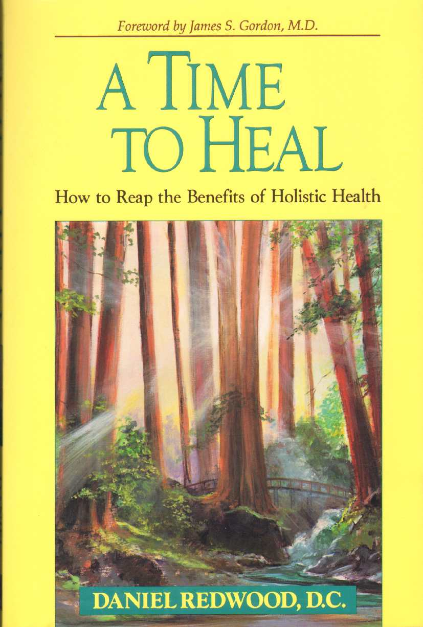 Image for A TIME TO HEAL How to Reap the Benefits of Holistic Health