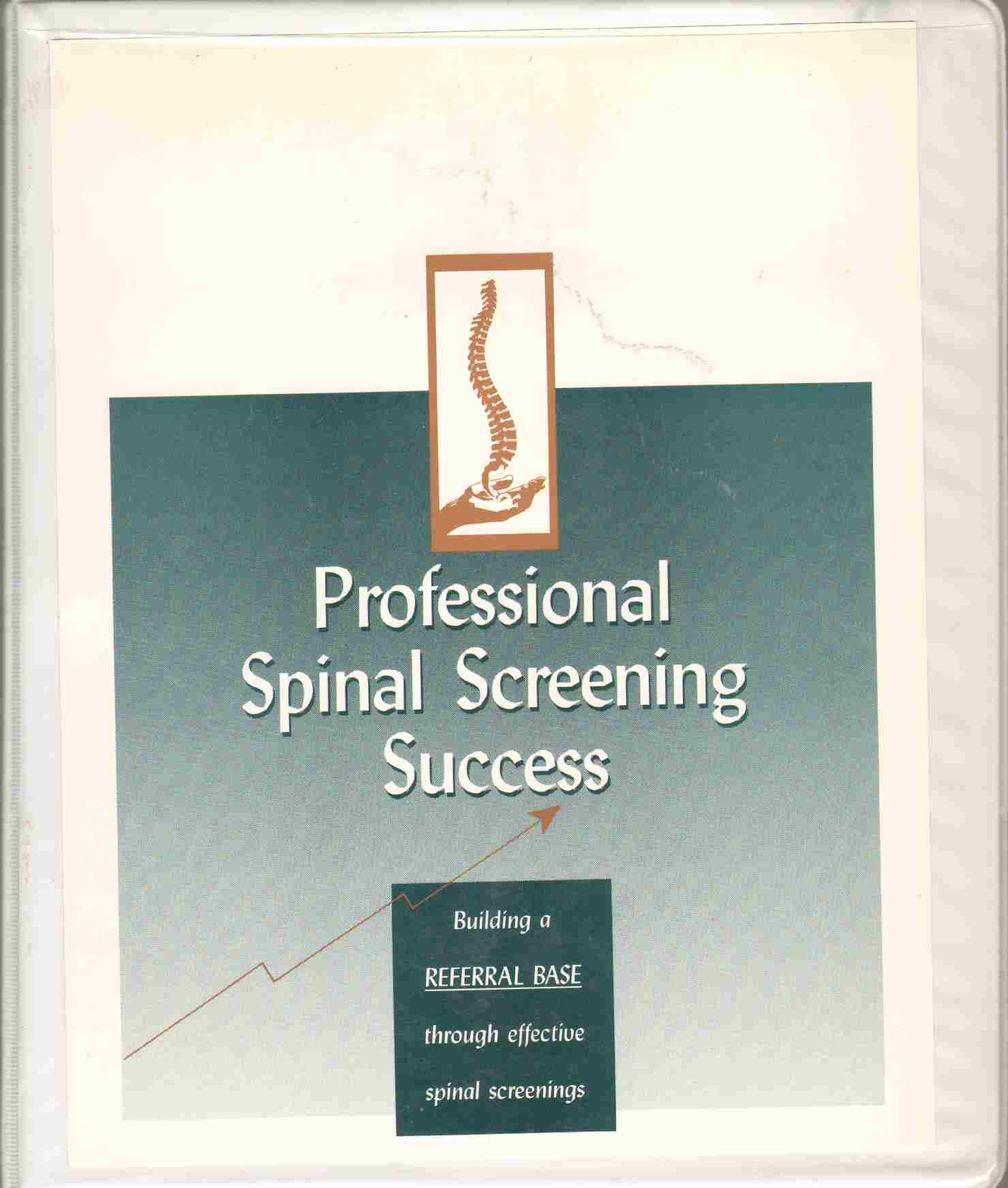 Image for PROFESSIONAL SPINAL SCREENING SUCCESS Building a Referral Base through Effective Spinal Screenings