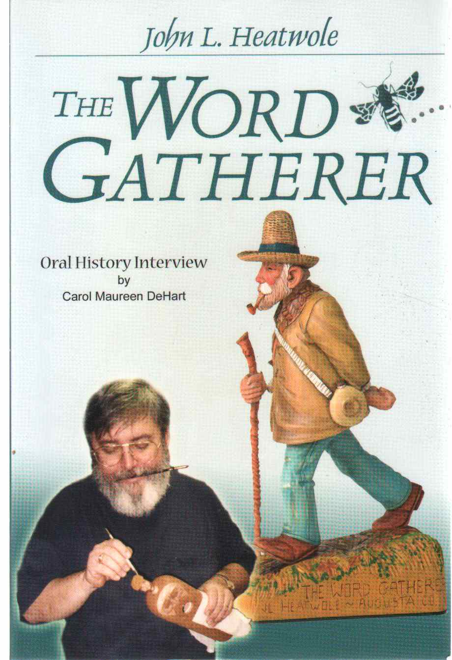 Image for JOHN L. HEATWOLE, THE WORD GATHERER Oral History Interview