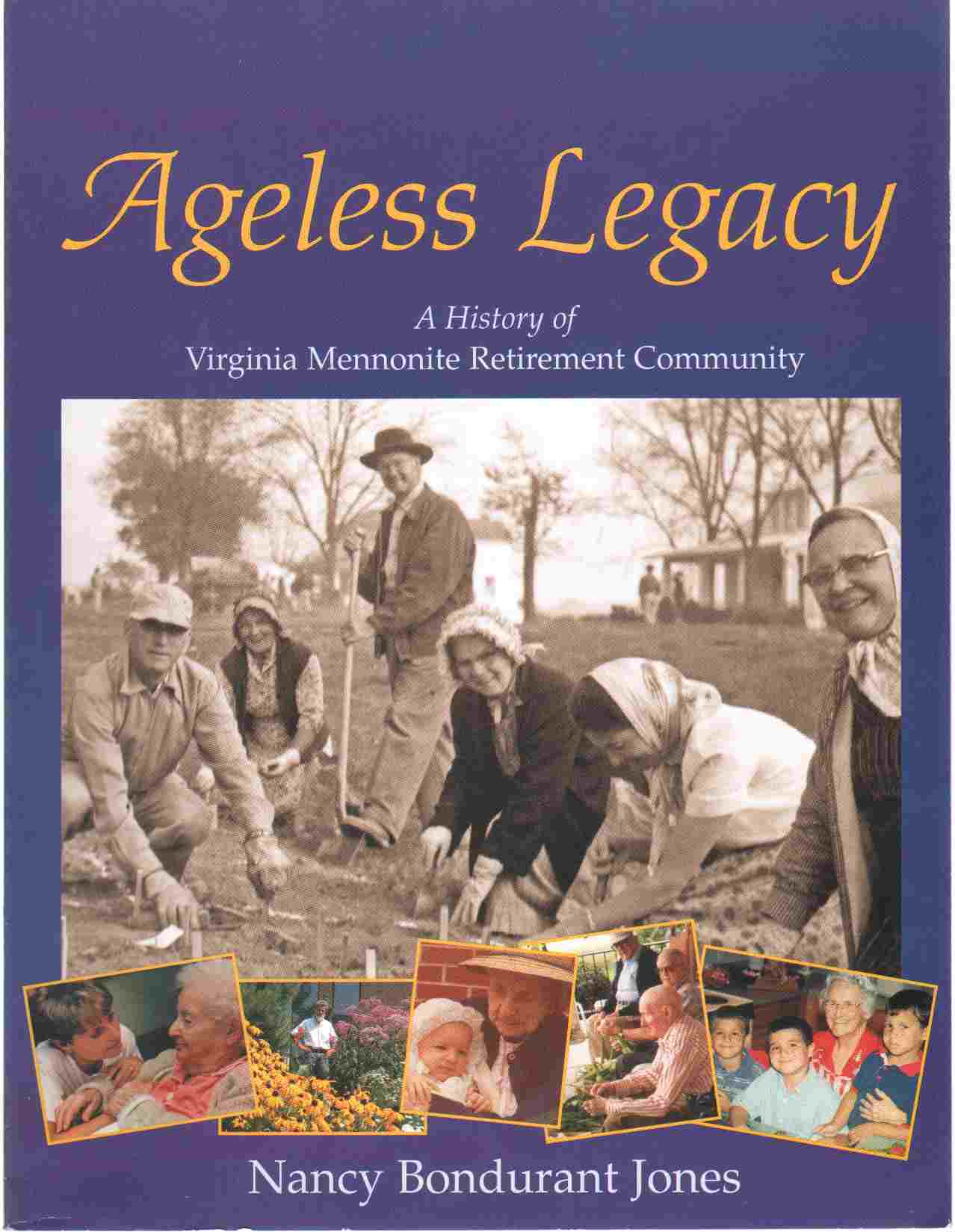 Image for AGELESS LEGACY A History of Virginia Mennonite Retirement Community