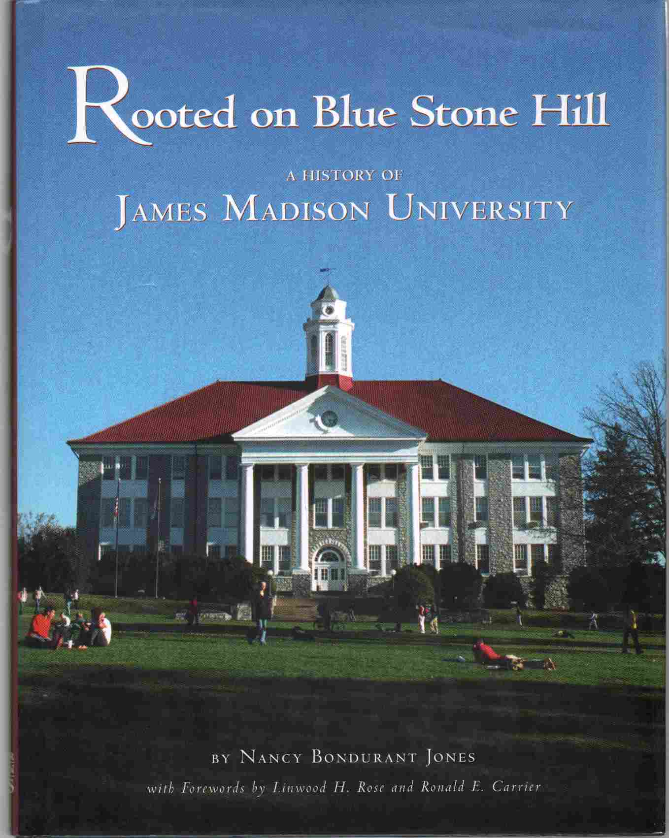 Image for ROOTED ON BLUE STONE HILL A History of James Madison University